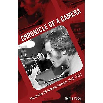 Chronicle of a Camera The Arriflex 35 in North America 19451972 by Pope & Norris