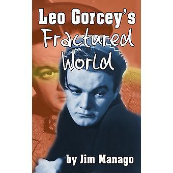 Leo Gorceys Fractured World hardback by Manago & Jim