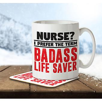 Nurse? I Prefer the Term Badass Life Saver - Mug and Coaster