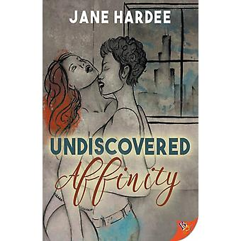 Undiscovered Affinity by Hardee & Jane