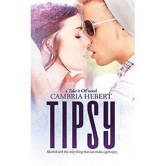 Tipsy by Hebert & Cambria