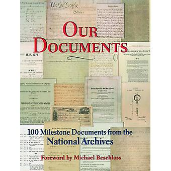 Our Documents 100 Milestone Documents from the National Archives by United States