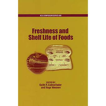 Freshness and Shelf Life of Foods by Cadwallader & Keith & R