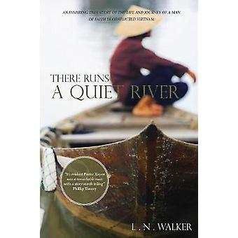 There Runs A Quiet River by Walker & L. N.