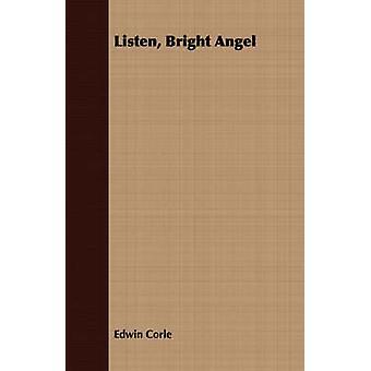 Listen Bright Angel by Corle & Edwin