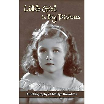 Little Girl in Big Pictures hardback by Knowlden & Marilyn