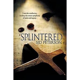 Splintered by Peterson & SJD