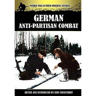 German AntiPartisan Combat by Carruthers & Bob
