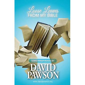 Loose Leaves from my Bible by Pawson & David