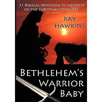 Bethlehems Warrior Baby by Hawkins & Ray