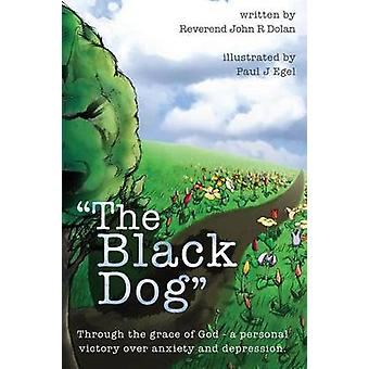 The Black Dog by Dolan & John R.
