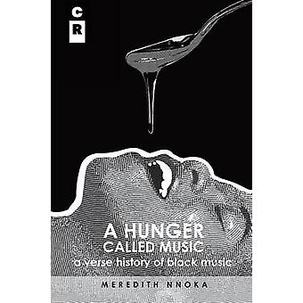 A Hunger Called Music A Verse History of Black Music by Nnoka & Meredith