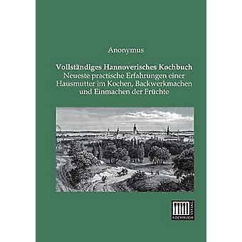Vollstandiges Hannoverisches Kochbuch by Anonymous