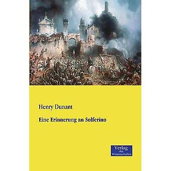 Eine Erinnerung un Solferino par Dunant & Henry