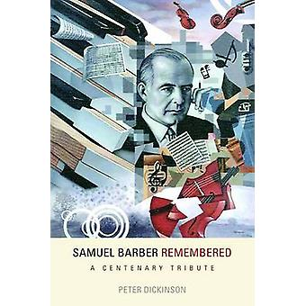 Samuel Barber Remembered A Centenary Tribute by Dickinson & Peter