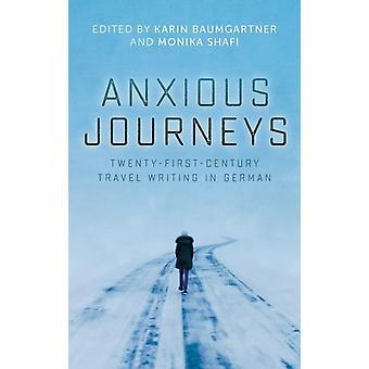 Anxious Journeys TwentyFirstCentury Travel Writing in German by Baumgartner & Karin