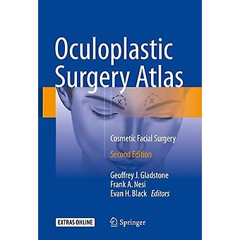 Oculoplastic Surgery Atlas Cosmetic Facial Surgery 2018 by Gladstone & Geoffrey J