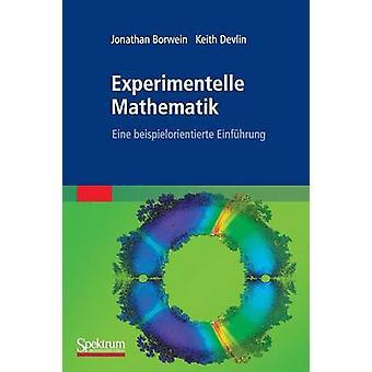 Experimentelle Mathematik  Eine beispielorientierte Einfhrung by Girgensohn & Roland