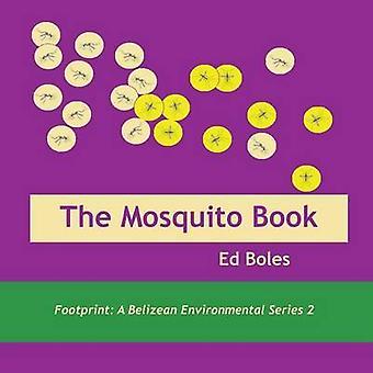 The Mosquito Book by Boles & Ed