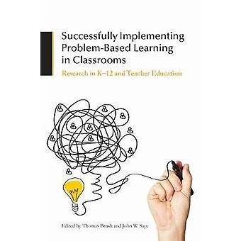 Framgångsrikt genomföra problembaserat lärande i klassrum - forskning