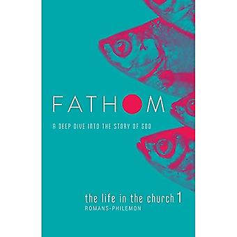 Fathom Bible Studies: The Life in the Church 1 Student Journal (Fathom Bible Studies)