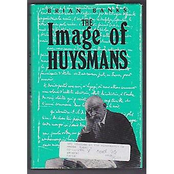 The Image of Huysmans by Brian Banks - 9780404614874 Book