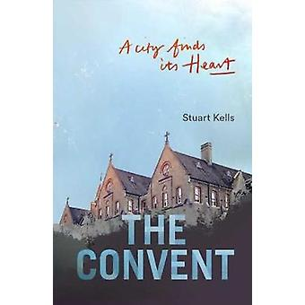 The Convent - A City finds its Heart by Stuart Kells - 9780522876598 B