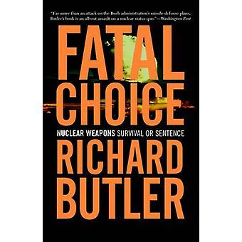 Fatal Choice by Richard Butler - 9780813340975 Book