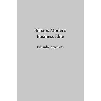 Bilbao&apos's Modern Business Elite - 9780874172690 Bok