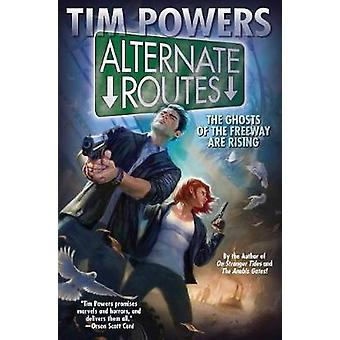 Alternate Routes by Tim Powers - 9781481483407 Book