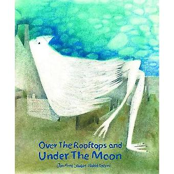 Over the Rooftops - Under the Moon by JonArno Lawson - 9781592702626
