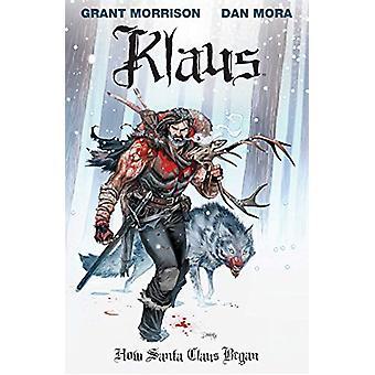 Klaus - How Santa Claus Began by Grant Morrison - 9781684153930 Book