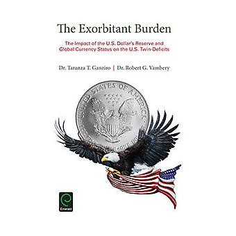 The Exorbitant Burden - The Impact of the U.S. Dollar's Reserve and Gl