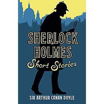 Sherlock Holmes Short Stories by Arthur Conan Doyle - 9781788884051 B