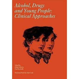 Alcohol - Drugs and Young People - Clinical Approaches by Eilish Gilva