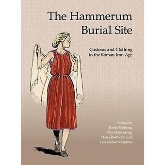 The Hammerum Burial Site - Burial Customs and Clothing in Roman Iron A