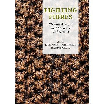 Fighting Fibres - Kiribati Armour and Museum Collections by Julie Adam