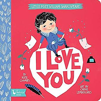 I Love You - Little Poet William Shakespeare by Kate Coombs - 97814236