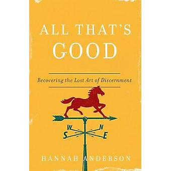 All That's Good by Hannah Anderson - 9780802418555 Book