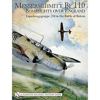 Messerschmitt BF 110 - Bombsights Over England - Erprobungsgruppe 210