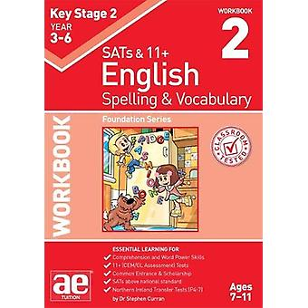 KS2 Spelling & Vocabulary Workbook 2 - Foundation Level by Dr Step