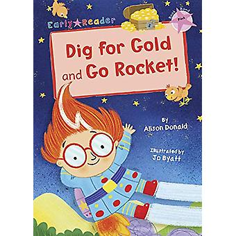 Dig for Gold and Go Rocket! - (Pink Early Reader) by Alison Donald - 9