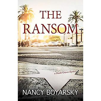 The Ransom - A Nicole Graves Mystery by Nancy Boyarsky - 9781611533170