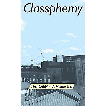 Classphemy by Tina Cribbin - 9781909360686 Book