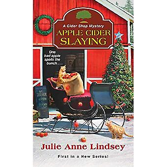 Apple Cider Slaying by Julie Anne Lindsey - 9781496723475 Book