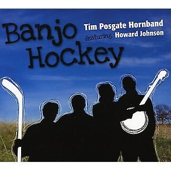 Posgate, Tim Hornband - Banjo Hockey [CD] USA import
