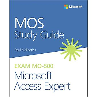 MOS Study Guide for Microsoft Access Expert Exam MO500 by McFedries & Paul