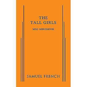The Tall Girls by Meg Miroshnik - 9780573703652 Book