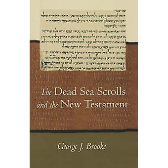 Dead Sea Scrolls and the New Testament (Paper) by George J Brooke - 9