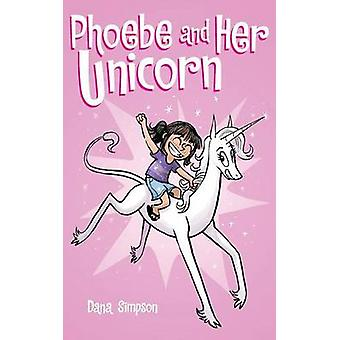 Phoebe and Her Unicorn by Dana Simpson - 9781449473792 Book